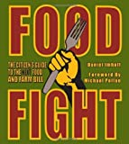 Food Fight: The Citizens Guide to the Next Food and Farm Bill