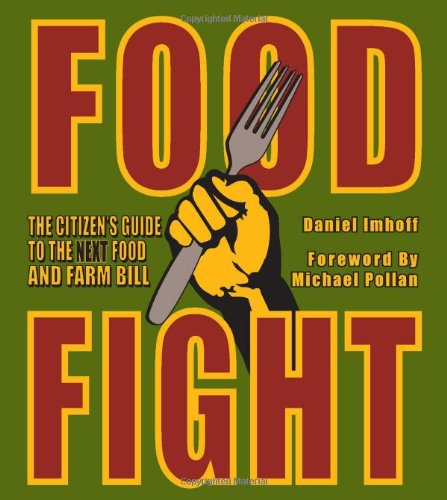 Food Fight: The Citizen's Guide to the Next Food and Farm...