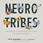NeuroTribes: The Legacy of Autism and the Future of Neurodiversity (       UNABRIDGED) by Steve Silberman Narrated by William Hughes