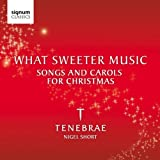What Sweeter Music: Songs & Carols Christmas