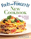 Fix-It and Forget-It New Cookbook 250 New Delicious Slow