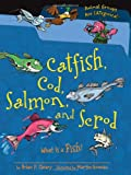 Catfish, Cod, Salmon, and Scrod: What Is a Fish? (Animal Groups Are Categorical) (0761362118) by Brian P. Cleary