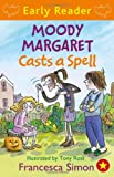 Moody Margaret Casts a Spell (Early Reader)