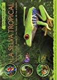img - for La selva tropical / Explorer Rainforest (Explorador 3d / 3d Explorer) (Spanish Edition) book / textbook / text book
