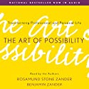 The Art of Possibility: Transforming Professional and Personal Life (       UNABRIDGED) by Rosamund Stone Zander, Benjamin Zander Narrated by Rosamund Stone Zander, Benjamin Zander