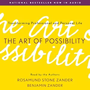 The Art of Possibility: Transforming Professional and Personal Life | [Rosamund Stone Zander, Benjamin Zander]