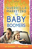 Guerrilla Marketing to Baby Boomers