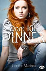 Don't Kill Dinner (The Rules Trilogy) (Volume 1)