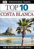 DK Eyewitness Top 10 Travel Guide: Costa Blanca: Costa Blanca
