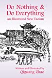 img - for Do Nothing and Do Everything: An Illustrated New Taoism book / textbook / text book