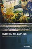 Buddhism in a Dark Age: Cambodian Monks under Pol Pot (0824835611) by Harris, Ian