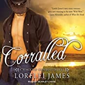 Corralled: Blacktop Cowboys, Book 1 | [Lorelei James]