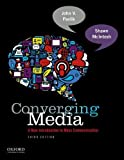 Converging Media: A New Introduction to Mass Communication 3rd (third) edition by Pavlik, John, McIntosh, Shawn published by Oxford University Press, USA (2011) [Paperback]