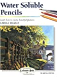 Water Soluble Pencils (Step-by-Step Leisure Arts)
