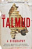 The Talmud - A Biography: Banned, censored and burned. The book they couldnt suppress