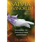 "Salvia Divinorum: Doorway to Thought-Free Awarenessvon ""J. D. Arthur"""