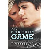 The Perfect Game: A Novel (The Game Series, Book One) ~ J. Sterling