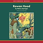 Rowan Hood: Outlaw Girl of Sherwood Forest | Nancy Springer