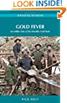 Gold Fever: Incredible Tales of the K...