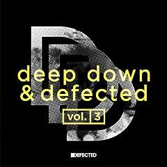 Deep Down & Defected Volume 3