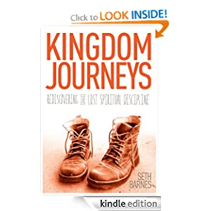 Kingdom Journeys: Rediscovering the Lost Spiritual Discipline