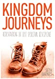 img - for Kingdom Journeys: Rediscovering the Lost Spiritual Discipline book / textbook / text book
