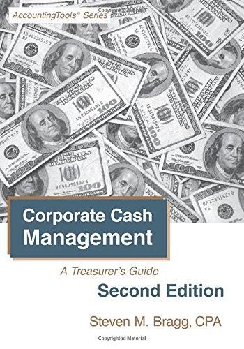 Corporate Cash Management: Second Edition: A Treasurer's Gui