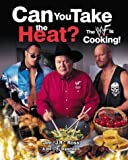 By WWF Superstars - Can You Take the Heat?: The Official Cookbook of the WWF (New edition)