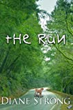 img - for The Run (Short Story, Suspense and Running) (Running Suspense Collection) book / textbook / text book