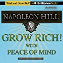 Grow Rich! With Peace of Mind  by Napoleon Hill Narrated by Fred Stella