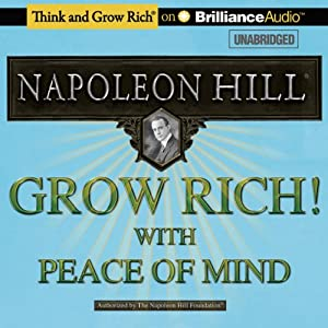 Grow Rich! With Peace of Mind | [Napoleon Hill]
