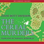 The Cereal Murders (       UNABRIDGED) by Diane Mott Davidson Narrated by Barbara Rosenblat
