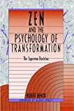 Zen and the Psychology of Transformation: The Supreme Doctrine (0892812729) by Hubert Benoit