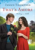 Thats Amore (Weddings by Bella Book #4): A Novel