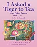 img - for I Asked a Tiger to Tea: And Other Poems book / textbook / text book