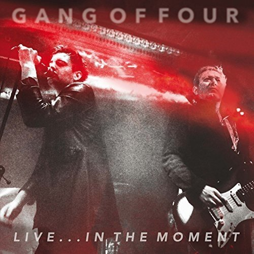 GANG OF FOUR - LIVE IN THE MOMENT (UK)