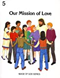 Image of God: Our Mission of Love - Grade 5 Student Text (No 5)