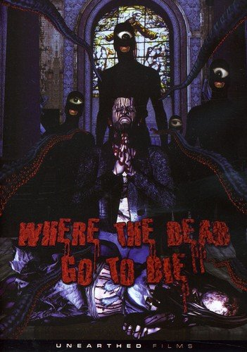DVD : Where The Dead Go To Die