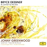 "Bryce Dessner: St. Carolyn By The Sea / Jonny Greenwood: Suite From ""There Will Be Blood"" [+digital booklet]"