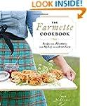 The Farmette Cookbook: Recipes and Ad...