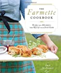 The Farmette Cookbook: Recipes and Ad...