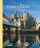Jeremy A. Ashbee Conwy Castle Including Conwy Town Walls