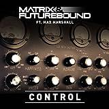 Matrix & Futurebound feat. Max Marshall - Control