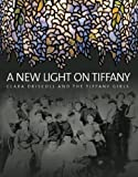 img - for A New Light on Tiffany: Clara Driscoll and the Tiffany Girls book / textbook / text book