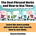 The Best Phrasal Verbs and How to Use Them Audiobook by Zhanna Hamilton Narrated by Zhanna Hamilton