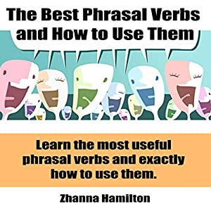 The Best Phrasal Verbs and How to Use Them Audiobook