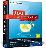 Java ist auch eine Insel: Programmieren mit dem Standardwerk für Entwickler, aktuell zu Java 8. (Galileo Computing)
