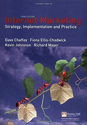 Internet Marketing: Strategy, Implementation and Practice (3rd Edition) by Dave Chaffey (2006-08-31)