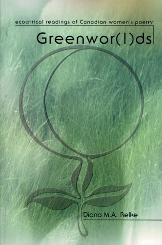 Greenwor(l)ds: Ecocritical Readings of Canadian Womens Poetry