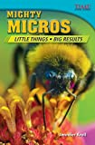 Mighty Micros: Little Things - Big Results (Time for Kids Nonfiction Readers)